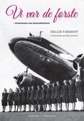 Vi var de første – stewardessen som danmarkshistorie