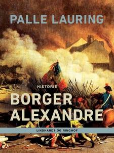 Borger Alexandre (e-bog) af Palle Lau