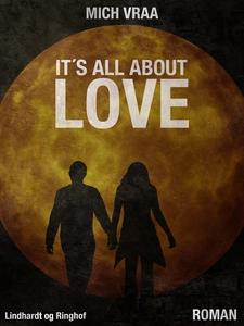 It's All About Love (e-bog) af Mich V