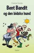 Bent Bandit #8: Bent Bandit og den biske hund