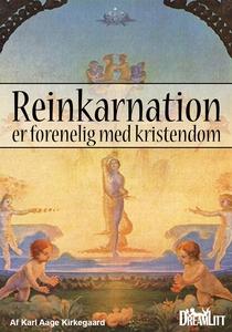 Reinkarnation er forenelig med Kriste