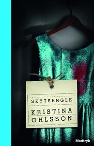 Skytsengle (lydbog) af Kristina Ohlss