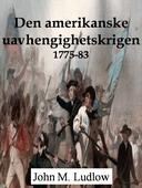 Den amerikanske uavhengighetskrigen, 1775-83