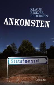 Ankomsten (e-bog) af Klaus Riskær Ped
