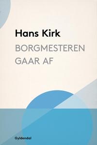 Borgmesteren gaar af (e-bog) af Hans
