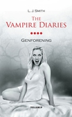 The Vampire Diaries #4: Genforening