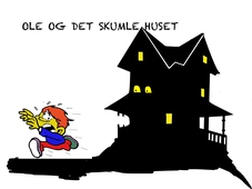 Ole and the scary house