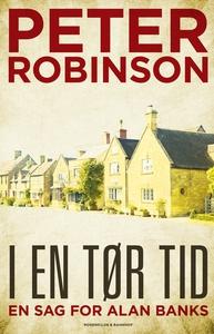 I en tør tid (e-bog) af Peter Robinson, Lisbeth Valentin Christensen