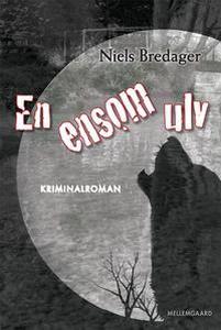 En ensom ulv (e-bog) af Niels Bredage