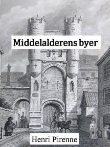 Middelalderens byer (ebok) av Henri Pirenne