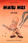 Mikro Max #1: Mikro Max på jagt