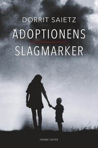 Adoptionens slagmarker (e-bog) af Dor