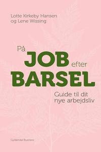 På job efter barsel (e-bog) af Lotte Kirkeby Hansen, Lene Wissing