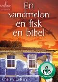 En vandmelon, en fisk, en bibel