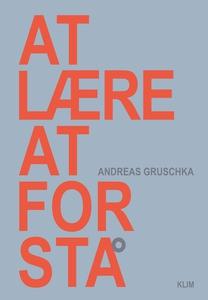 At lære at forstå (e-bog) af Andreas