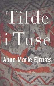 Tilde i Tuse (e-bog) af Anne Marie Ej