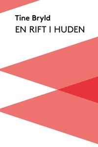 En rift i huden (e-bog) af Tine Bryld