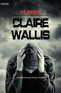 På broen (ebok) av Claire Wallis