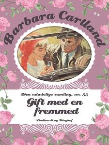 Gift med en fremmed (e-bog) af Barbar