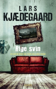 Rige svin (e-bog) af Lars Kjædegaard