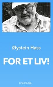 For et liv! (ebok) av Øystein Hass