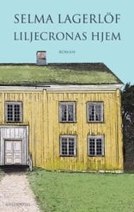 Liljecronas hjem (lydbog) af Selma La