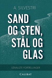 Sand og sten, stål og glas (e-bog) af