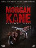 Morgan Kane 82: Den Siste Jakten