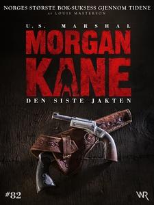 Morgan Kane 82: Den Siste Jakten (ebok) av Lo