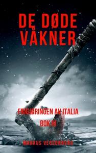 De Døde Våkner Bok III (ebok) av Markus Vegsu