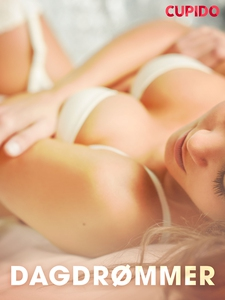 Dagdrømmer (ebok) av Cupido .