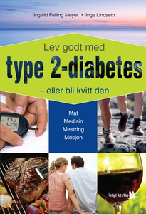 Lev godt med type 2-diabetes  - eller bli kvi