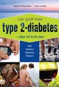Lev godt med type 2-diabetes  - eller bli kvitt den