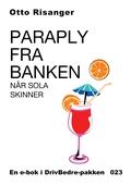 Paraply fra banken - når sola skinner