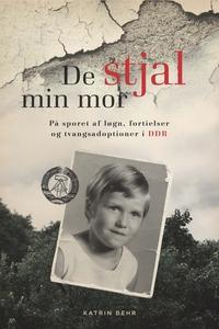 De stjal min mor (e-bog) af Katrin Be