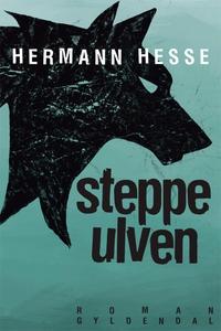 Steppeulven (e-bog) af Hermann Hesse