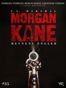 Morgan Kane 35: Hevnens Engler (ebok) av Loui
