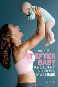 Fit efter baby (e-bog) af Anne Bech