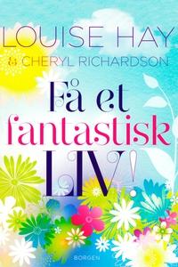 Få et fantastisk liv (e-bog) af Chery