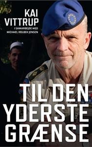 Til den yderste grænse (e-bog) af Kai Vittrup, Michael Holbek Jensen