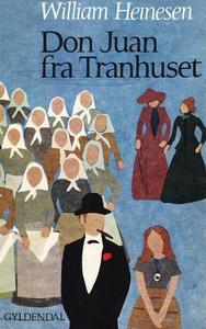 Don Juan fra Tranhuset (e-bog) af Wil