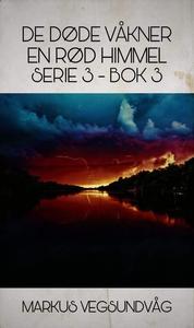De Døde Våkner - 3x03 - En Rød Himmel (ebok)