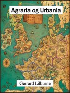 Agraria og Urbania (ebok) av Gerrard Lilburne