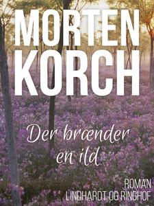 Der brænder en ild (e-bog) af Morten