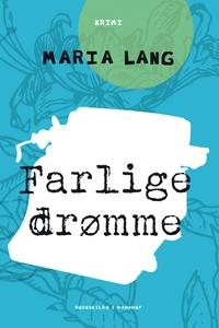 Farlige drømme (e-bog) af Maria Lang
