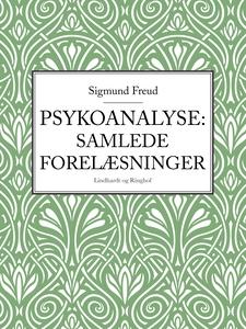 Psykoanalyse: Samlede forelæsninger (