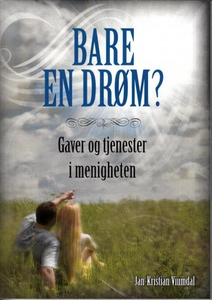 Bare en drøm? (ebok) av Jan-Kristian Viumdal