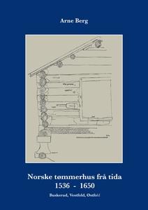 Norske tømmerhus frå tida 1536–1650 (ebok) av