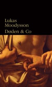 Døden & Co (e-bog) af Lukas Moodysson
