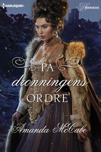 På dronningens ordre (ebok) av Amanda McCabe